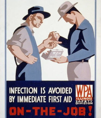 Poster painting of one man helping another with a cut; text says 'Infection is avoided by immediate first aid on-the-job! WPA Illinois Safety Division'