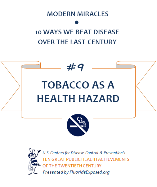 Title slide for public health achievement Tobacco as a Health Hazard, anti-smoking. Text: Modern Miracles, 10 ways we beat disease over the last century, #9 Tobacco as a Health Hazard, U.S. Centers for Disease Control and Prevention's Ten Great Public Health Achievements of the Twentieth Century, Presented by FluorideExposed.org